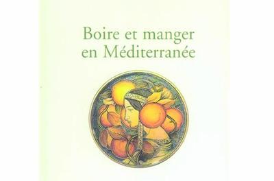 Boire et manger en Méditerranée (cycle: le Monde méditerranéen)