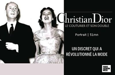 CHRISTIAN DIOR, LE COUTURIER ET SON DOUBLE - En présence du réalisateur