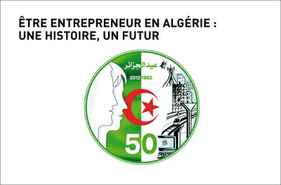 """""""Être entrepreneur en Algérie: une histoire, un futur"""""""