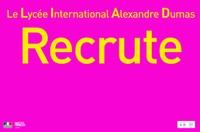 LE LYCEE INTERNATIONAL ALEXANDRE DUMAS RECRUTE