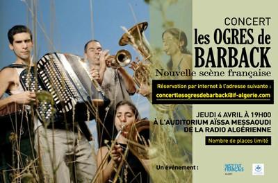 Les Ogres de Barback. En partenariat avec la Radio Algérienne