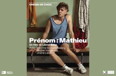 """Cinéma """"Prénom: Mathieu"""" - Sur réservation"""