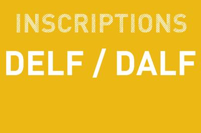 Inscriptions > DELF & DALF <