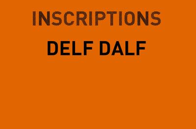 Inscriptions DELF DALF