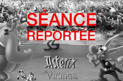 Astérix et les vikings - Séance reportée