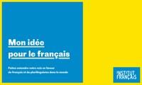 « Mon idée pour le français » : et vous, quelle est la vôtre ?