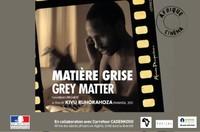 Afrique cinéma : Matière grise - Entrée libre