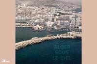 Alger sous le ciel - Sur réservation