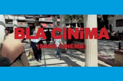 Bla cinima (sans cinéma) - Projection annulée