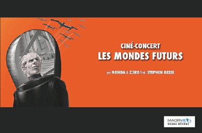 """Ciné-concert """"LES MONDES FUTURS"""" - Sur réservation"""