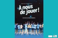"""Cinéma """"À NOUS DE JOUER !"""" - En présence du réalisateur - Sur réservation"""