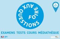 Foire aux questions: tests - examens - cours - médiathèque...