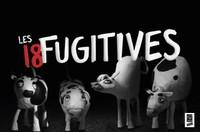 Les 18 fugitives - Entrée libre, sans réservation