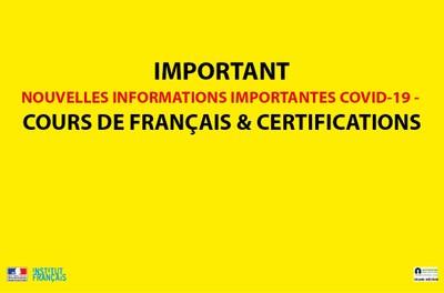 NOUVELLES INFORMATIONS IMPORTANTES COVID-19 - Cours de français & certifications