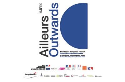 AILLEURS - ARCHITECTES FRANÇAIS À L'EXPORT 50 ARCHITECTURES FRANÇAISES DANS LE MONDE