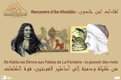 Rencontre d'Ibn Khaldûn : De Kalila wa Dimna aux Fables de La Fontaine : le pouvoir des mots