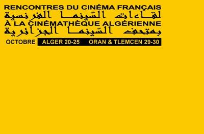 Rencontres du cinéma français à la cinémathèque algérienne du 20 au 25 octobre