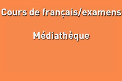 Cours de français/examens & médiathèque