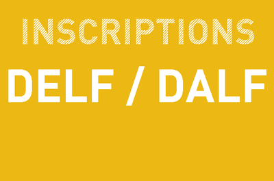 Inscription : DELF / DALF