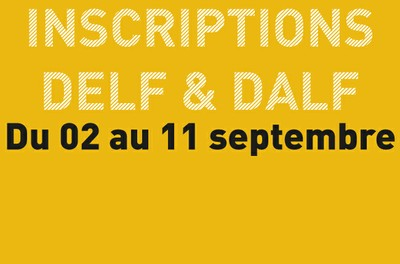 Inscriptions - Examens DELF & DALF -