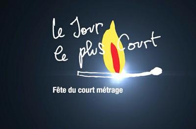 LE JOUR LE PLUS COURT : FÊTE DU COURT MÉTRAGE