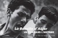 Ciné-débat : La bataille d'Alger, un film dans l'histoire
