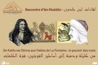 Rencontre d'Ibn Khaldûn - De Kalila wa Dimna aux Fables de La Fontaine : le pouvoir des mots