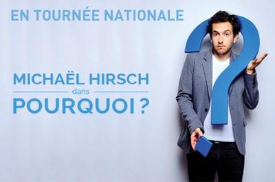 """Michaël Hirsch dans """"Pourquoi ?"""""""